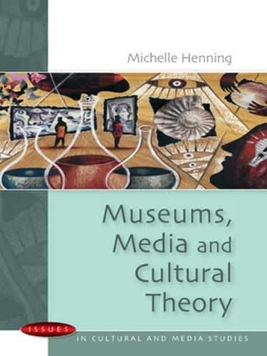 Museums, Media and Cultural Theory (Paperback)