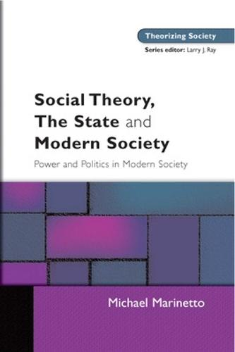 Social Theory, The State and Modern Society (Paperback)