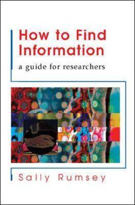 How to Find Information: A Guide for Researchers (Paperback)