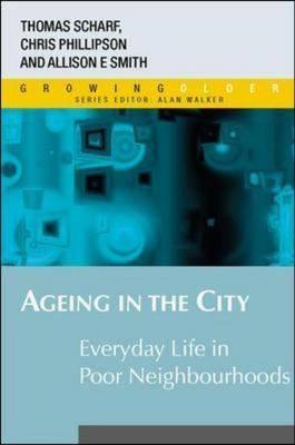 Ageing in the City: Everyday Life in Poor Neighbourhoods (Paperback)
