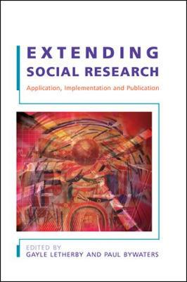 Extending Social Research: Application, Implementation and Publication (Paperback)