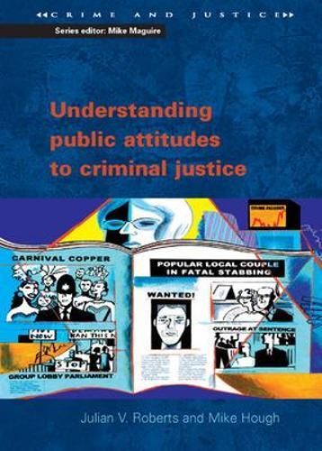 Understanding Public Attitudes to Criminal Justice (Paperback)