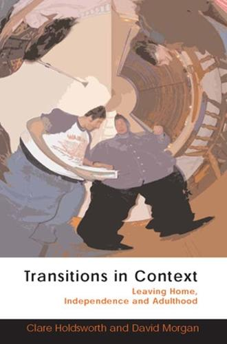 Transitions in Context: Leaving Home, Independence and Adulthood (Paperback)