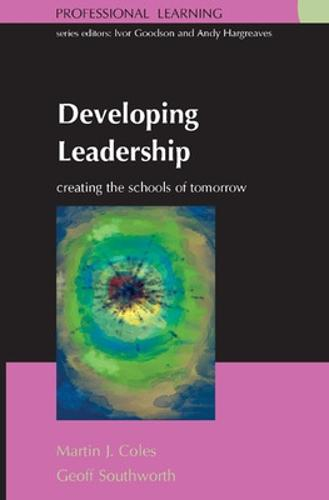 Developing Leadership: Creating the Schools of Tomorrow (Paperback)