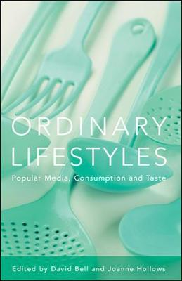Ordinary Lifestyles: Popular Media, Consumption and Taste (Paperback)