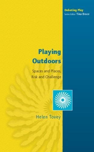 Playing Outdoors: Spaces and Places, Risk and Challenge (Paperback)