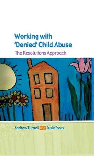 Working with Denied Child Abuse: The Resolutions Approach (Paperback)