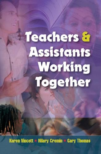 Teachers and Assistants Working Together (Paperback)