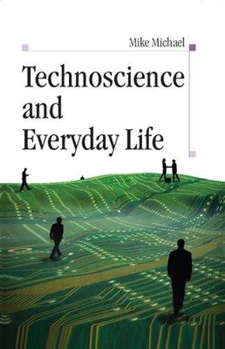 Technoscience and Everyday Life (Paperback)