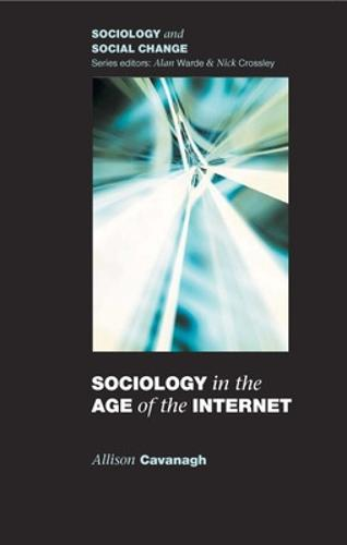 Sociology in the Age of the Internet (Paperback)