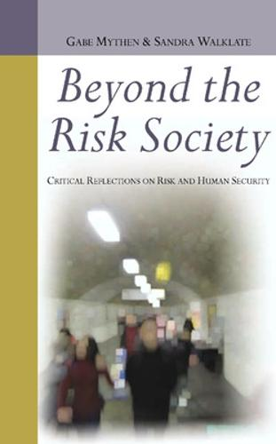 Beyond the Risk Society: Critical Reflections on Risk and Human Security (Paperback)