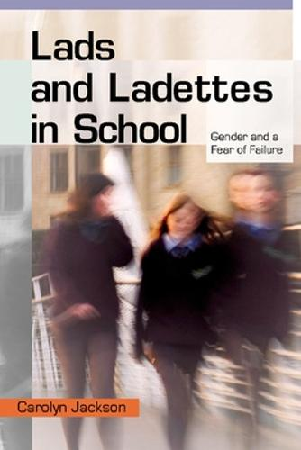 Lads and Ladettes in School (Paperback)