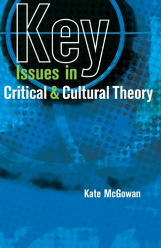 Key Issues in Critical and Cultural Theory (Hardback)
