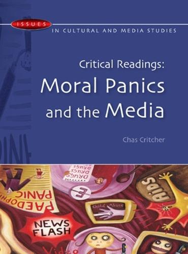 Critical Readings: Moral Panics and the Media (Paperback)