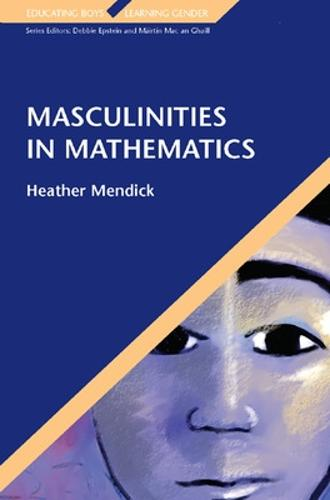 Masculinities in Mathematics (Paperback)