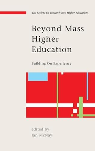 Beyond Mass Higher Education: Building on Experience (Paperback)