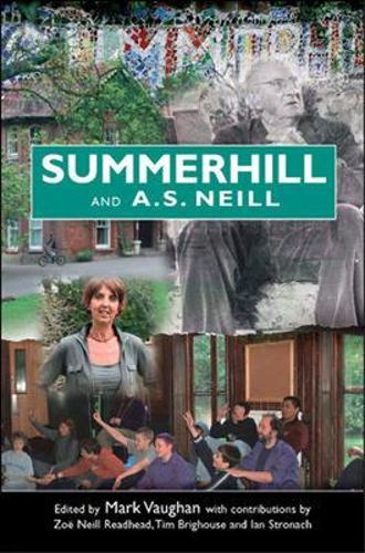 Summerhill and A S Neill (Paperback)