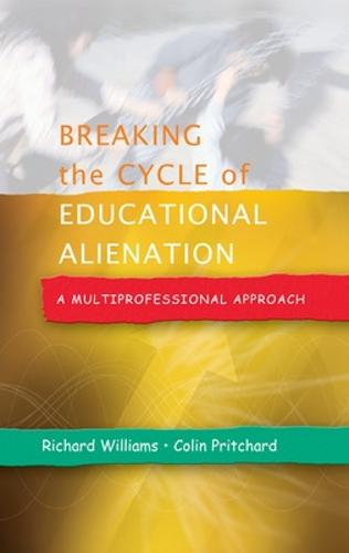 Breaking the Cycle of Educational Alienation: A Multiprofessional Approach (Paperback)