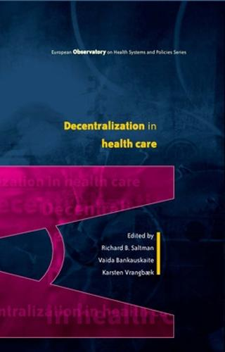 Decentralization in Health Care: Strategies and Outcomes (Paperback)