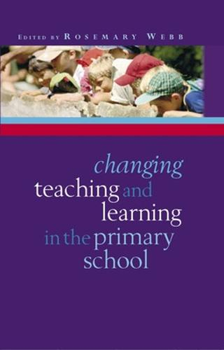 Changing Teaching and Learning in the Primary School (Paperback)