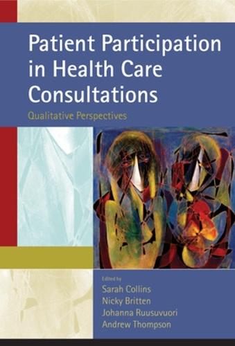Patient Participation in Health Care Consultations: Qualitative Perspectives (Paperback)