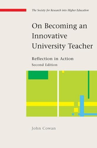 On Becoming an Innovative University Teacher: Reflection in Action (Paperback)