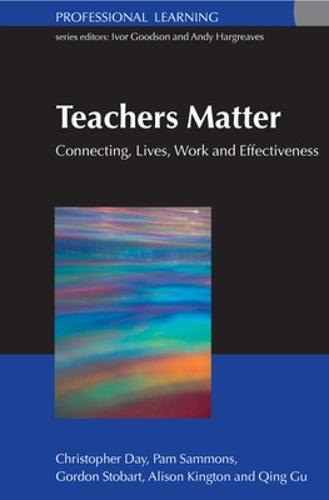 Teachers Matter: Connecting Work, Lives and Effectiveness (Paperback)