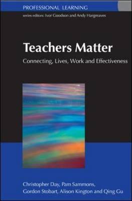 Teachers Matter: Connecting Work, Lives and Effectiveness (Hardback)