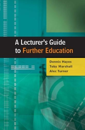 A Lecturer's Guide to Further Education (Paperback)