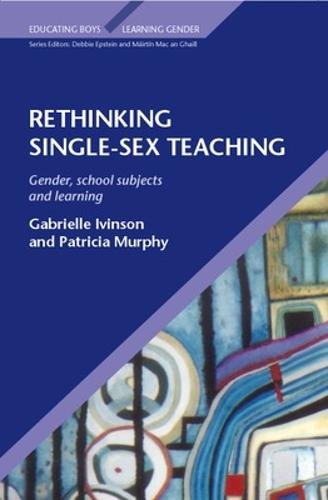 Rethinking Single Sex Teaching (Paperback)