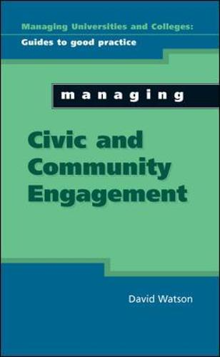 Managing Civic and Community Engagement - UK Higher Education OUP Humanities & Social Sciences Higher Education OUP (Hardback)
