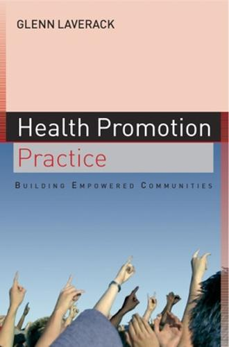 Health Promotion Practice: Building Empowered Communities (Paperback)
