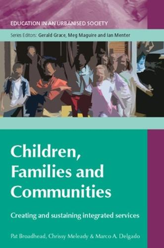 Children, Families and Communities: Creating and Sustaining Integrated Services (Paperback)