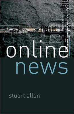 Online News: Journalism and the Internet (Paperback)