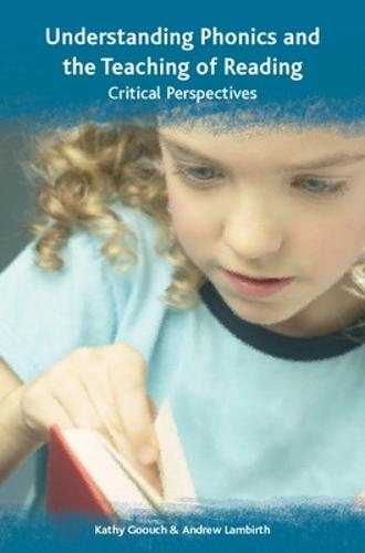 Understanding Phonics and the Teaching of Reading: A Critical Perspective (Paperback)