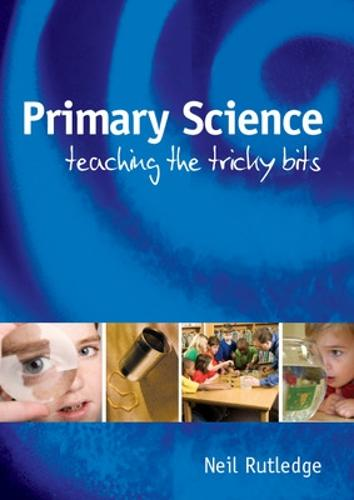 Primary Science: Teaching the Tricky Bits (Paperback)