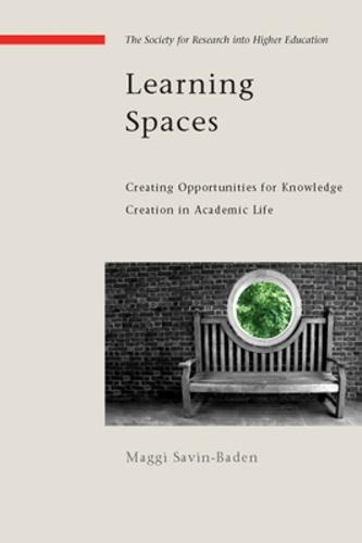 Learning Spaces: Creating Opportunities for Knowledge Creation in Academic Life (Paperback)