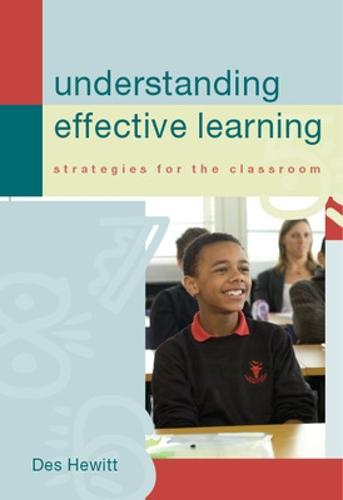 Understanding Effective Learning: Strategies for the classroom (Paperback)