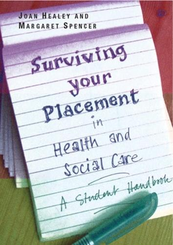 Surviving Your Placement in Health and Social Care: A Student Handbook (Paperback)
