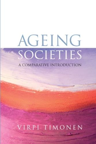 Ageing Societies: A Comparative Introduction (Hardback)
