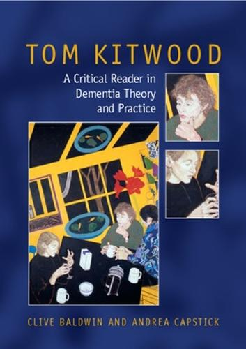 Tom Kitwood on Dementia: A Reader and Critical Commentary (Paperback)