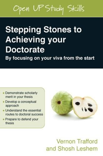 Stepping Stones to Achieving your Doctorate: By Focusing on Your Viva From the Start (Paperback)
