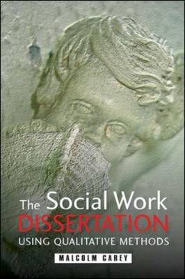 The Social Work Dissertation: Using Small-Scale Qualitative Methodology (Paperback)