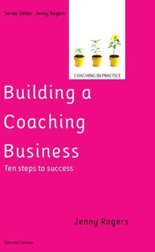 Building a Coaching Business: Ten steps to success (Hardback)