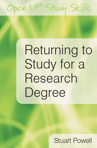 Returning to Study for a Research Degree (Paperback)