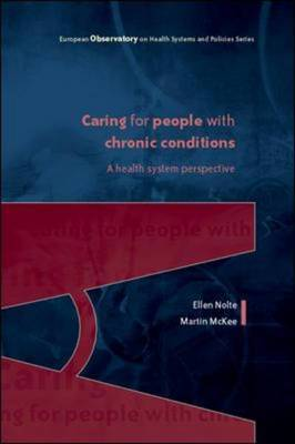 Caring for People with Chronic Conditions: A Health System Perspective: A Health System Perspective (Hardback)