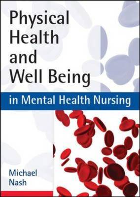 Physical Health and Well-Being in Mental Health Nursing: Clinical Skills for Practice (Hardback)