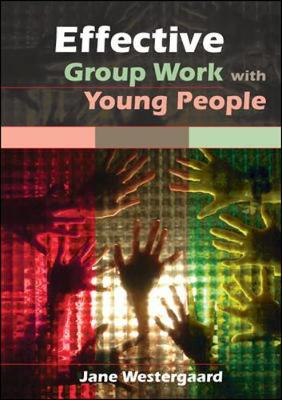 Effective Group Work with Young People - UK Higher Education OUP Humanities & Social Sciences Education OUP (Paperback)