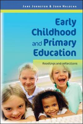 Early Childhood and Primary Education: Readings and Reflections: Readings & Reflections (Hardback)