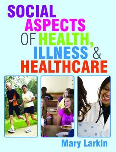 Social Aspects of Health, Illness and Healthcare (Paperback)